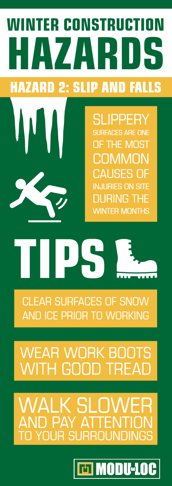 Winter Hazard #2: Slip and falls. Slippery surfaces are one of the most common causes of injuries on site during the winter months.